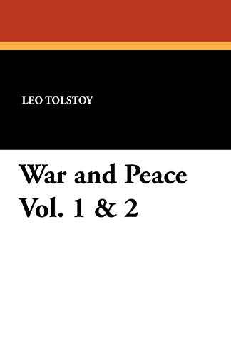 War and Peace Vol. 1 2: Leo Nikolayevich Tolstoy