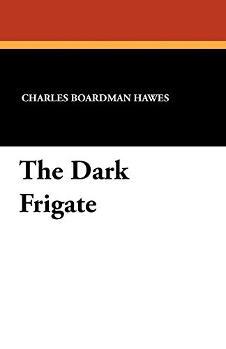 9781434420336: The Dark Frigate