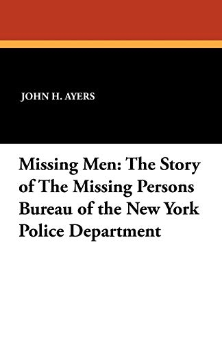 Missing Men: The Story of the Missing: John H Ayers,