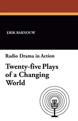 9781434421197: Radio Drama in Action: Twenty-five Plays of a Changing World