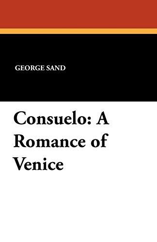 9781434421579: Consuelo: A Romance of Venice