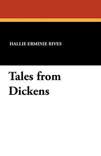 Tales from Dickens: Hallie Erminie Rives