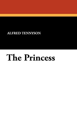 The Princess: Alfred Tennyson