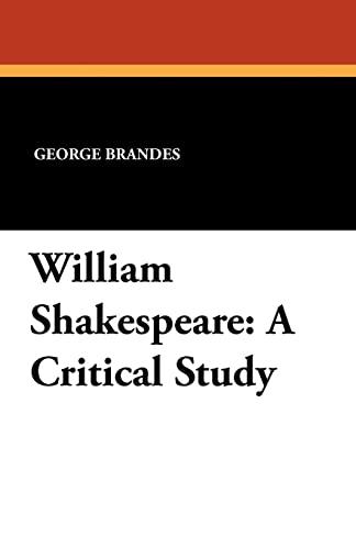 9781434423887: William Shakespeare: A Critical Study