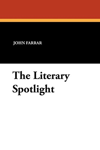The Literary Spotlight: John Farrar (Editor),