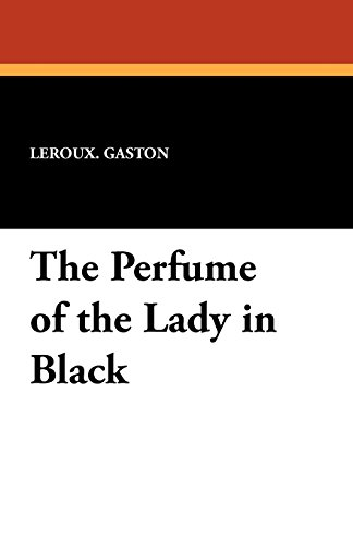 9781434424549: The Perfume of the Lady in Black