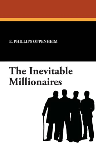 The Inevitable Millionaires (1434424952) by Oppenheim, E. Phillips