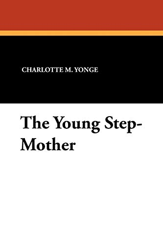 The Young Step-Mother (1434425959) by Charlotte M. Yonge