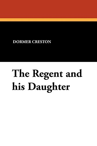 9781434426185: The Regent and His Daughter