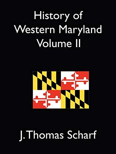 History of Western Maryland Vol. II: Scharf, J. Thomas