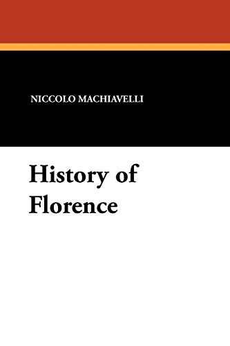 History of Florence (9781434426352) by Machiavelli, Niccolo