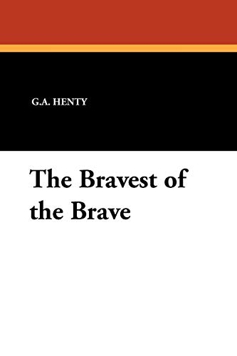 9781434426376: The Bravest of the Brave