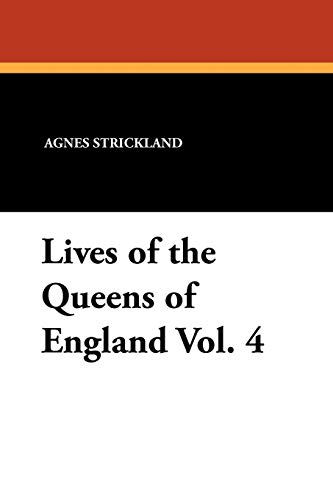 9781434426505: Lives of the Queens of England Vol. 4