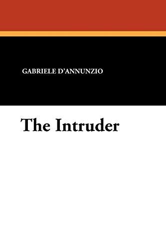 The Intruder: Gabriele D'annunzio