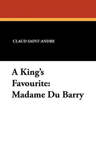 9781434426932: A King's Favourite: Madame Du Barry