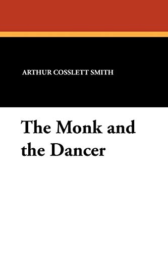 9781434427076: The Monk and the Dancer