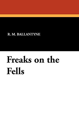 Freaks on the Fells: R. M. Ballantyne