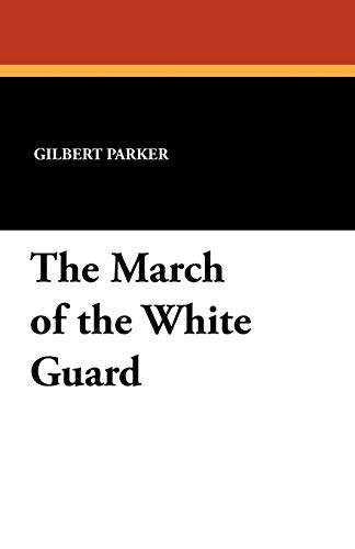 9781434427670: The March of the White Guard