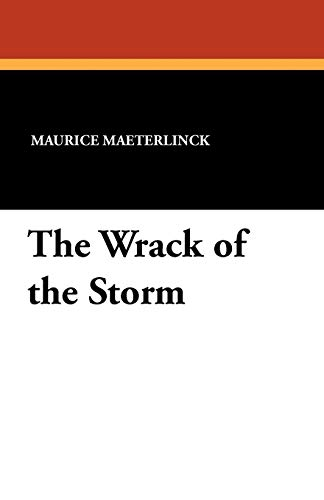 The Wrack of the Storm: Maeterlinck, Maurice; de