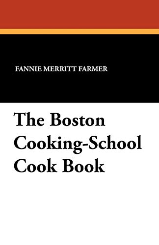 The Boston Cooking-School Cook Book: Farmer, Fannie Merritt