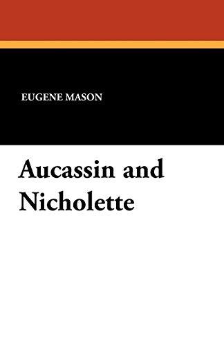 Aucassin and Nicholette: Eugene Mason (Translator)