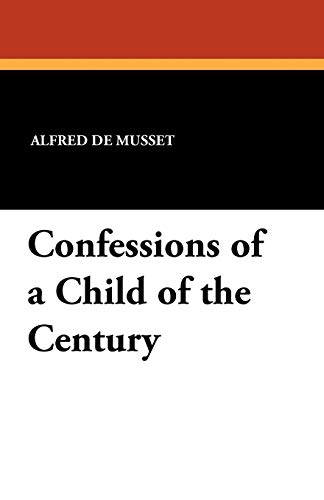 9781434429803: Confessions of a Child of the Century