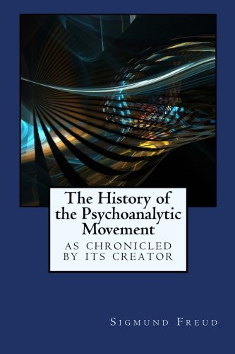 9781434430519: The History of the Psychoanalytic Movement