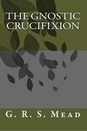 9781434430830: The Gnostic Crucifixion
