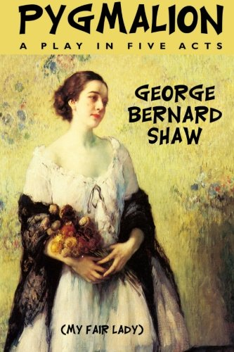 the quarrel of eliza and higgins in the play pygmalion by george bernard shaw Pygmalion bernard shaw the power of romantic love pygmalion was a sculptor who made such a lifelike statue of a beautiful woman that he fell in love with it.