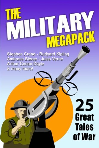 The Military Megapack: 25 Great Tales of War (1434431061) by Ambrose Bierce; Stephen Crane