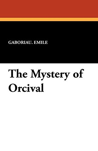 The Mystery of Orcival: Gaboriau Emile
