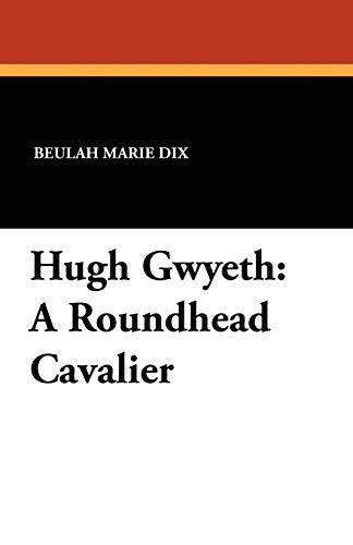 9781434431486: Hugh Gwyeth: A Roundhead Cavalier