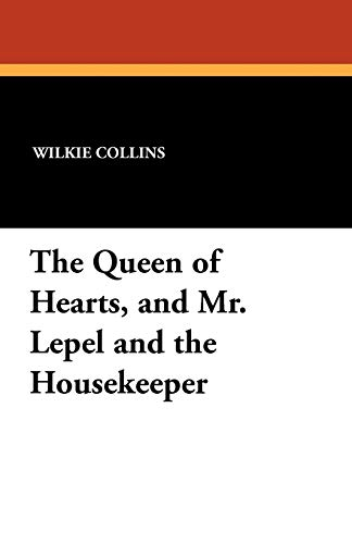 9781434431899: The Queen of Hearts, and Mr. Lepel and the Housekeeper