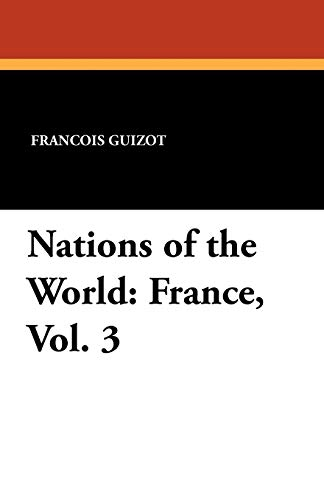 Nations of the World: France, Vol. 3: Madame Guizot De Witt