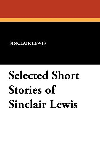9781434432797: Selected Short Stories of Sinclair Lewis