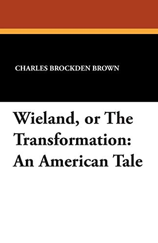 9781434433503: Wieland, or The Transformation: An American Tale