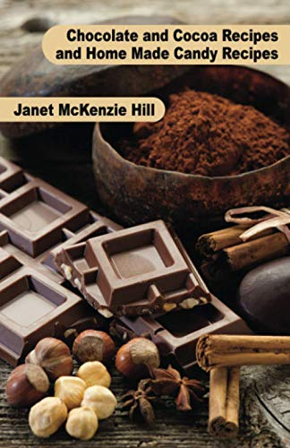9781434434852: Chocolate and Cocoa Recipes and Home Made Candy Recipes