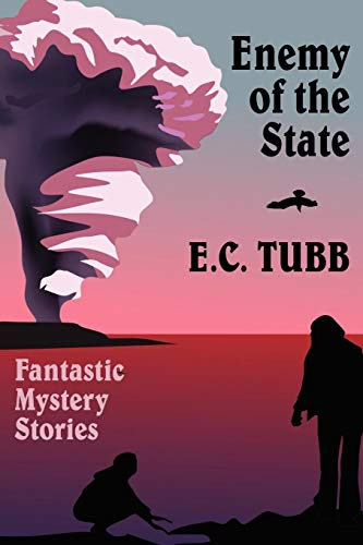 Enemy of the State: Fantastic Mystery Stories: E. C. Tubb