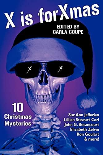 X is for Xmas: 10 Christmas Mysteries (1434436721) by Betancourt, John Gregory; Nicholson, Meredith; Carl, Lillian Stewart; Goulart, Ron; Zelvin, Liz; Jaffarian, Sue Ann; Collins, Wilkie; Bogart,...