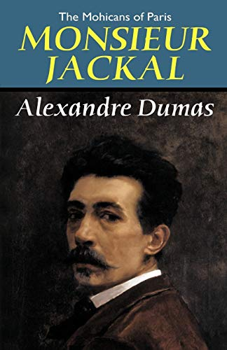 The Mohicans of Paris: Monsieur Jackal: Dumas, Alexandre