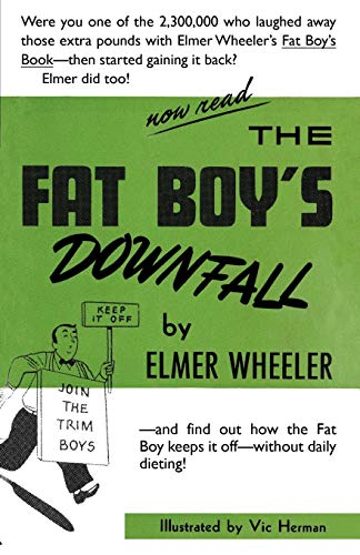 The Fat Boys Downfall And How Elmer Learned to Keep It Off: Elmer Wheeler