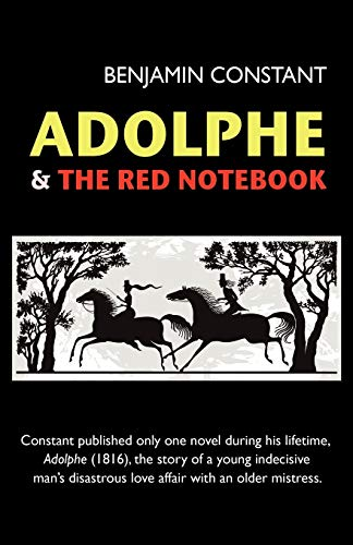 Adolphe and The Red Notebook: Benjamin Constant