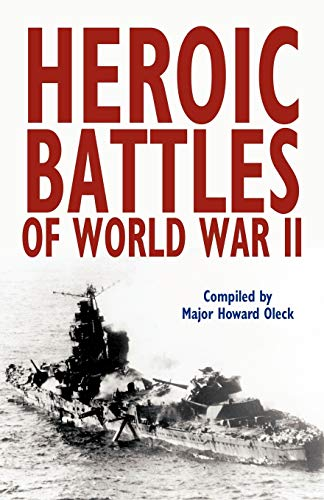 Heroic Battles of World War II: Howard Oleck