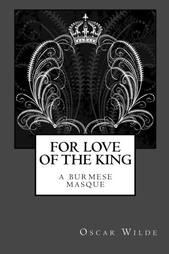9781434440839: For Love of the King: A Burmese Masque