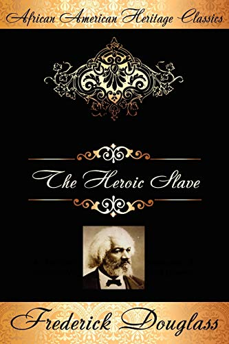 9781434441218: The Heroic Slave (African American Heritage Classics): A Thrilling Narrative of the Adventures of Madison Washington