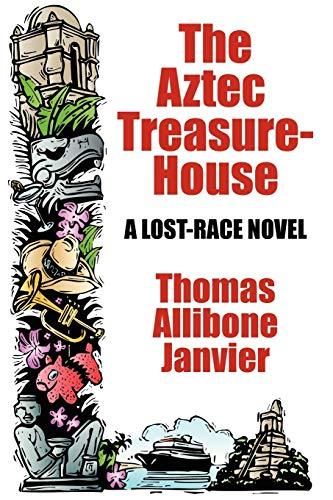 9781434441294: The Aztec Treasure-House: A Lost Race Novel