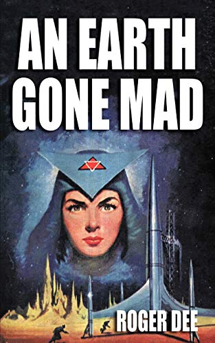 9781434441416: An Earth Gone Mad