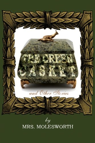 The Green Casket and Other Stories: Mrs. Molesworth