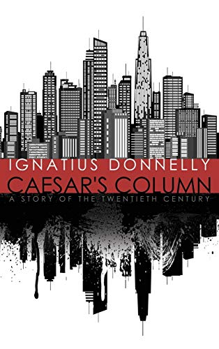 9781434441683: Caesar's Column: A Story of the Twentieth Century