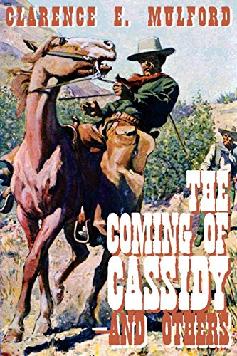 The Coming of Cassidy-And the Others: Clarence E. Mulford